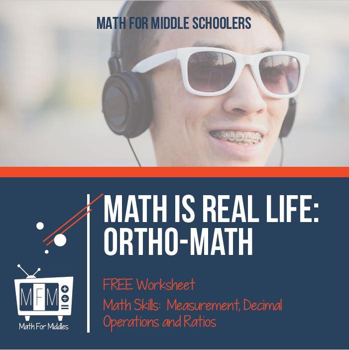 Math is Real Life: Orthodontist Math