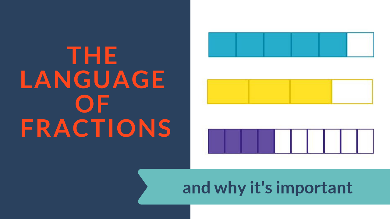 The Language of Fractions and Why it's Important