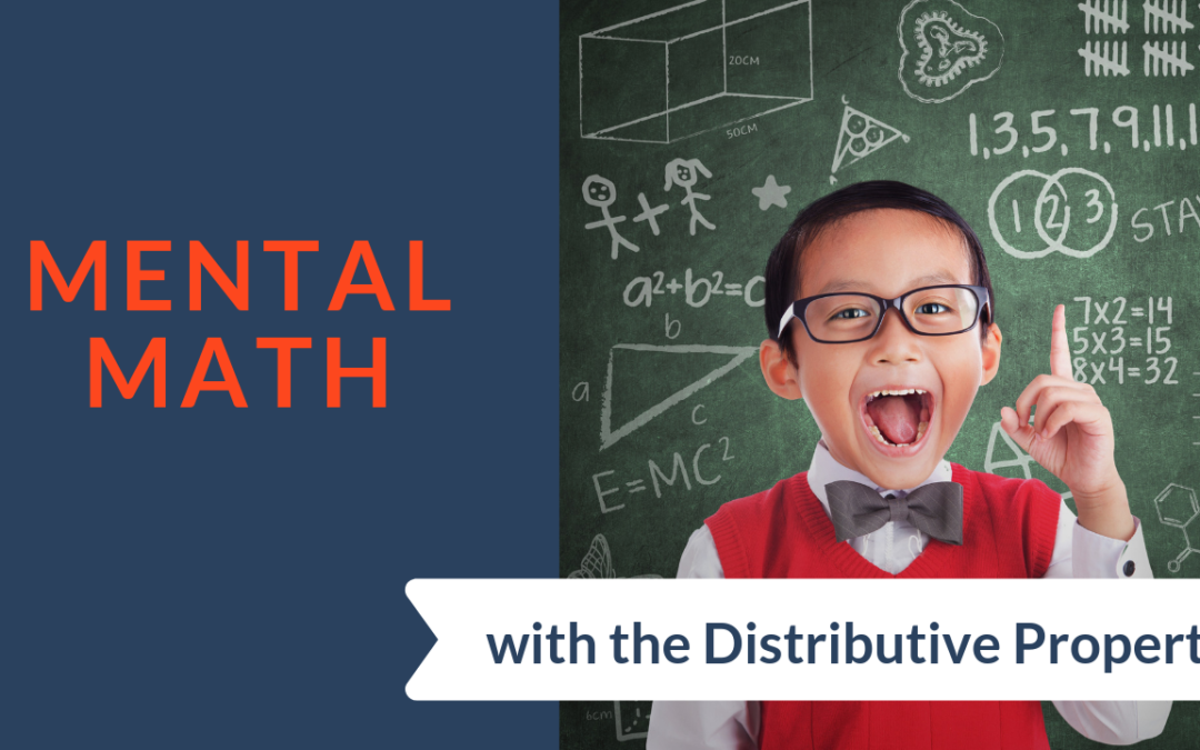 Mental Math with the Distributive Property