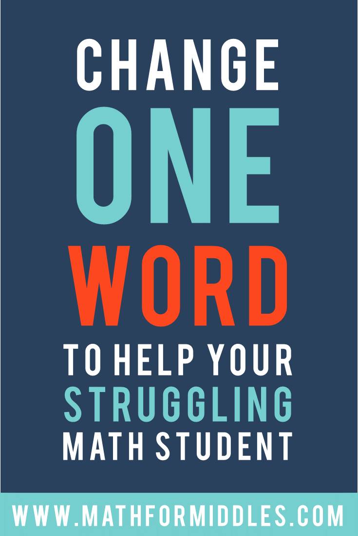 Changing This One Word Can Help Your Struggling Math Student