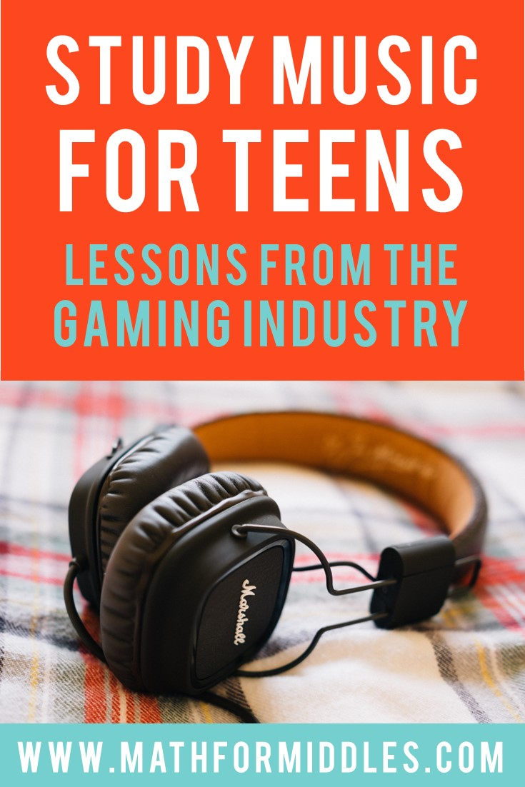 Studying Music for Teens:  Lessons from the Gaming Industry
