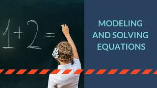 Modeling and Solving Equations