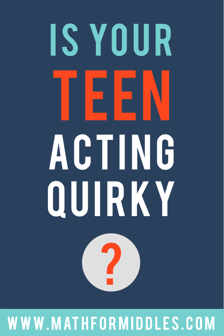 Reasons for Quirky Behavior in Teens