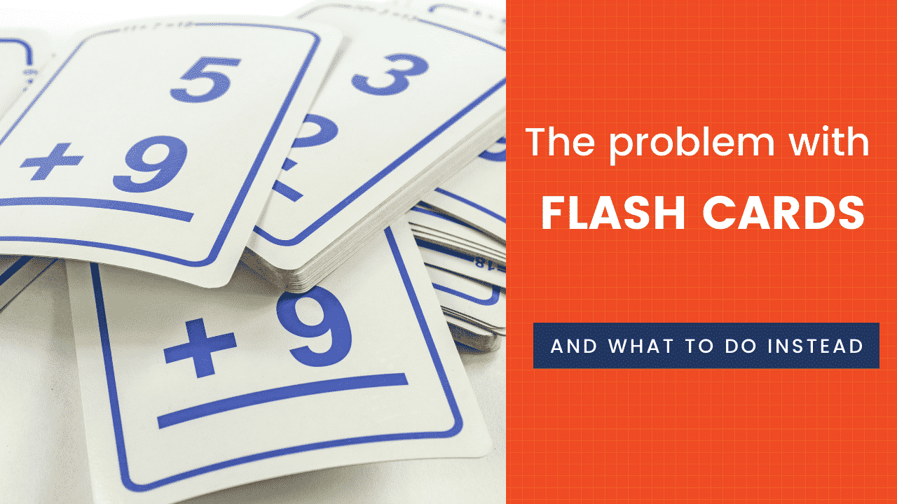 The Problem with Flash Cards and What to Do Instead