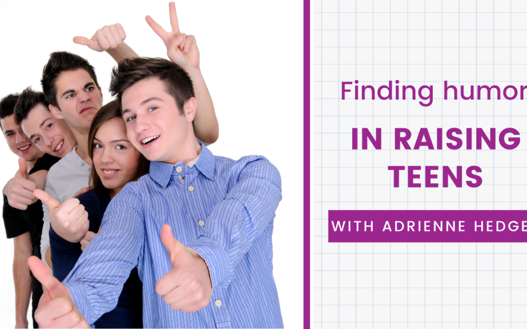 Finding the Humor in Raising Teens with Adrienne Hedger