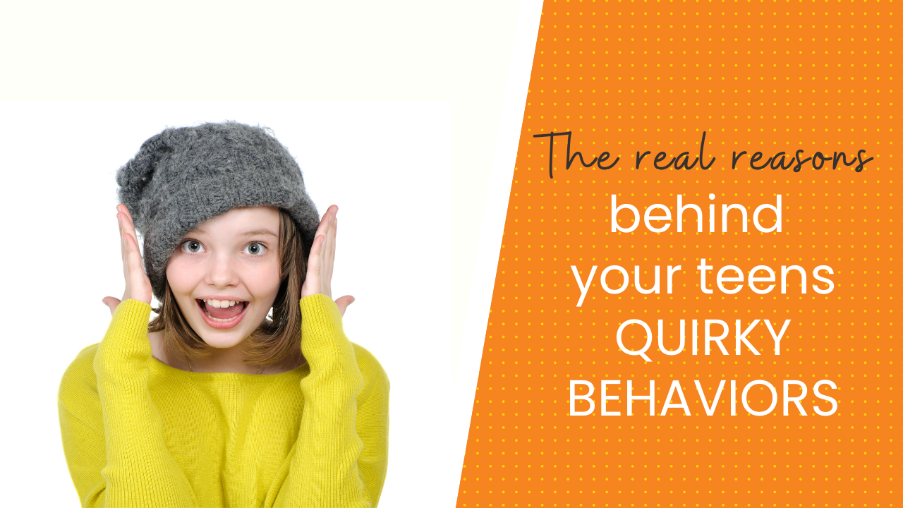 The Real Reasons Behind Your Teen's Quirky Behaviors