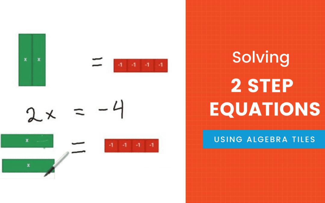 Solving 2 Step Equations Using Algebra Tiles