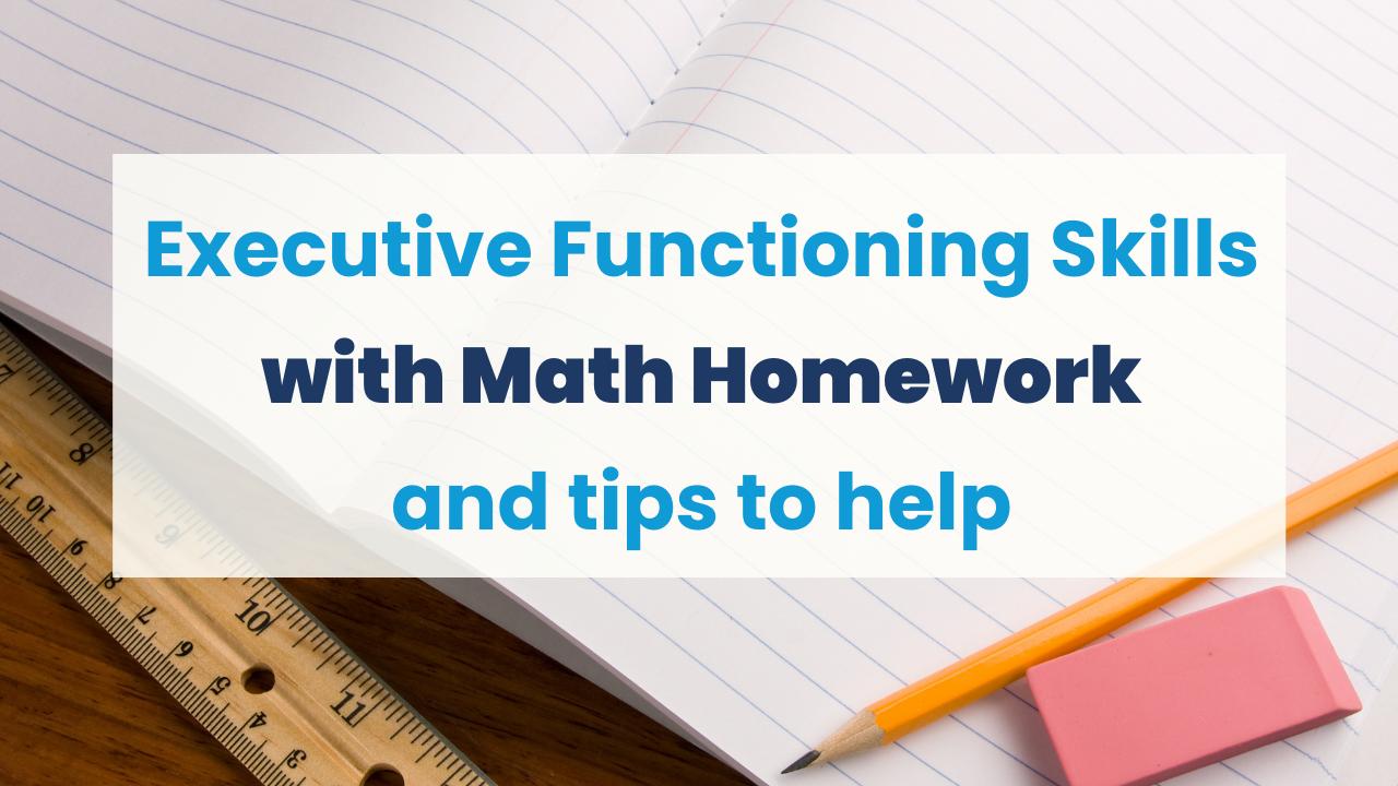 Dirty Dozen: Executive functioning & the 12 math homework barriers!