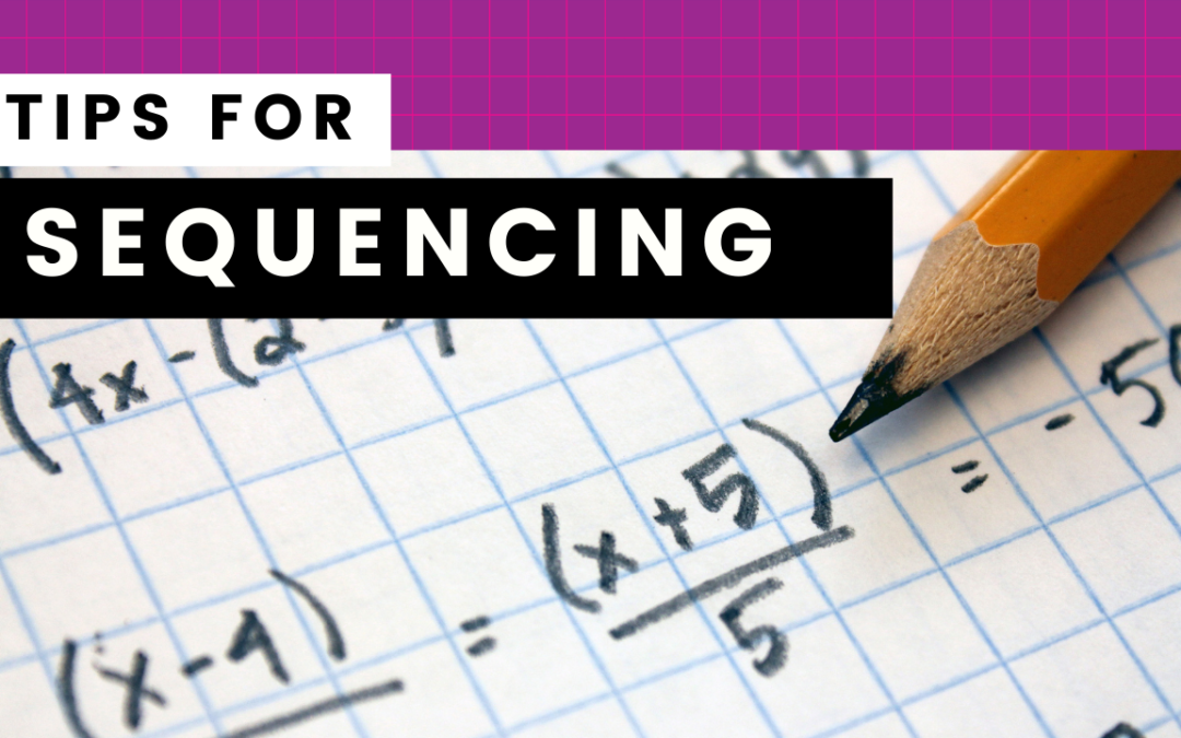 3 minutes and 3 big ideas: Sequencing tips that helps every student with Dyslexia