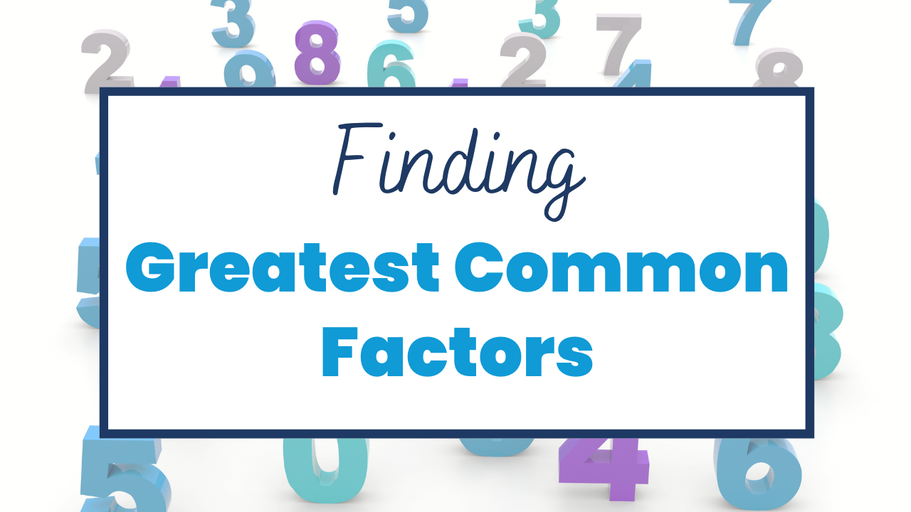 The Greatest FACTOR of all time! 11-minute intro to Greatest Common Factors