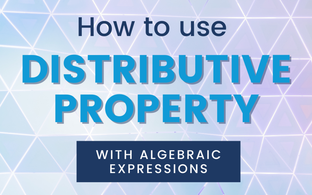 Distributive property benefits anybody engaged with algebraic expressions